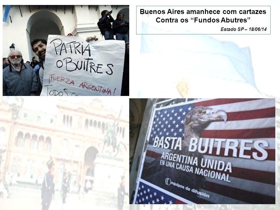 """Buenos Aires amanhece com cartazes Contra os """"Fundos Abutres"""" Estado SP – 18/06/14"""