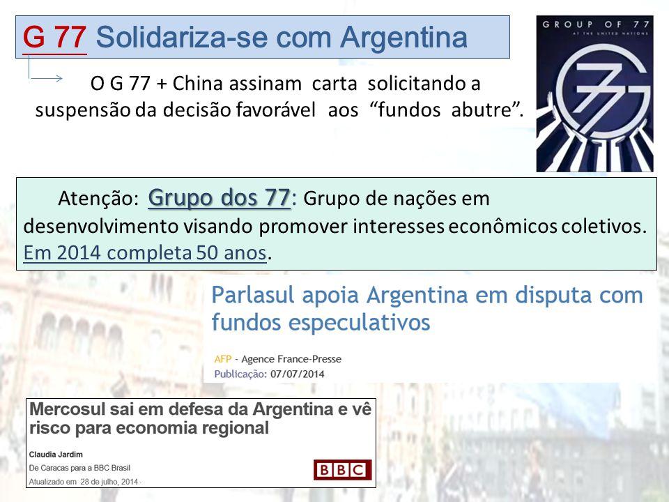 """O G 77 + China assinam carta solicitando a suspensão da decisão favorável aos """"fundos abutre"""". G 77 Solidariza-se com Argentina Grupo dos 77 Atenção:"""