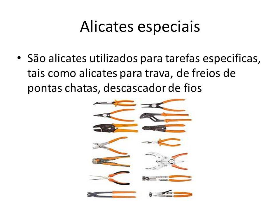 Alicates especiais São alicates utilizados para tarefas especificas, tais como alicates para trava, de freios de pontas chatas, descascador de fios