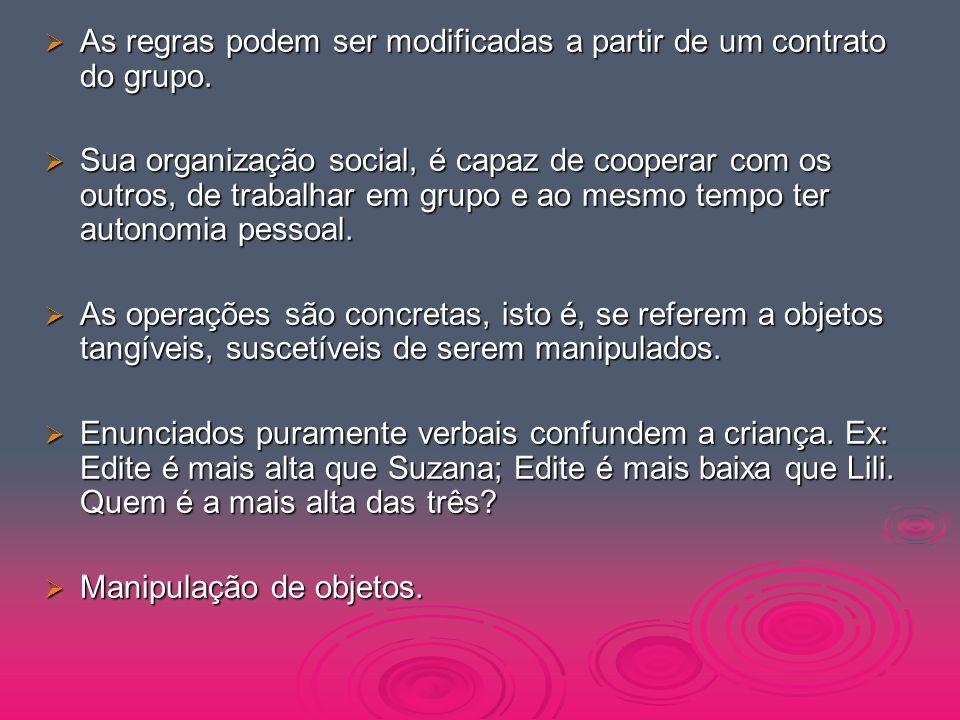  As regras podem ser modificadas a partir de um contrato do grupo.  Sua organização social, é capaz de cooperar com os outros, de trabalhar em grupo