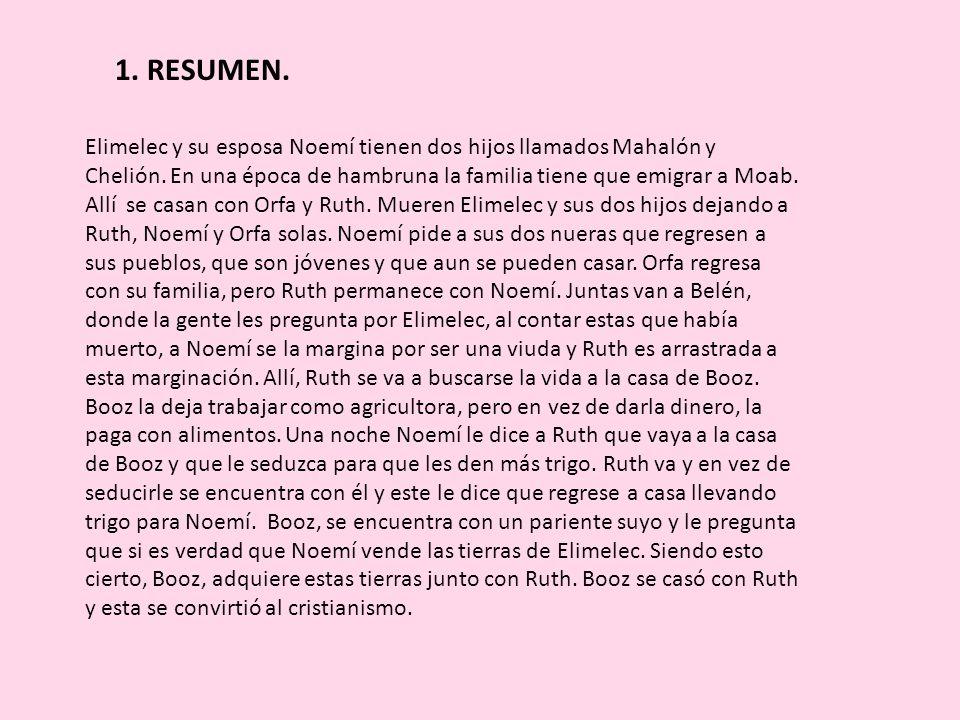 2.PERSONAJES. Ruth: Es una muchacha moabita que se casa con Mahalón (hijo de Noemí y Elimelec).