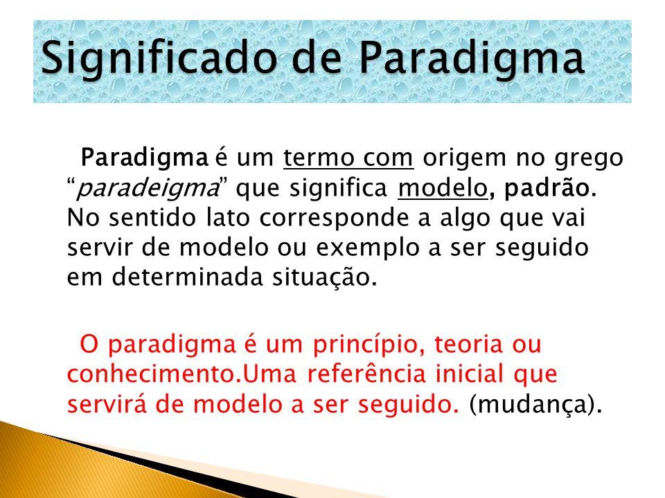 """Paradigma é um termo com origem no grego """"paradeigma"""" que significa modelo, padrão. No sentido lato corresponde a algo que vai servir de modelo ou exe"""
