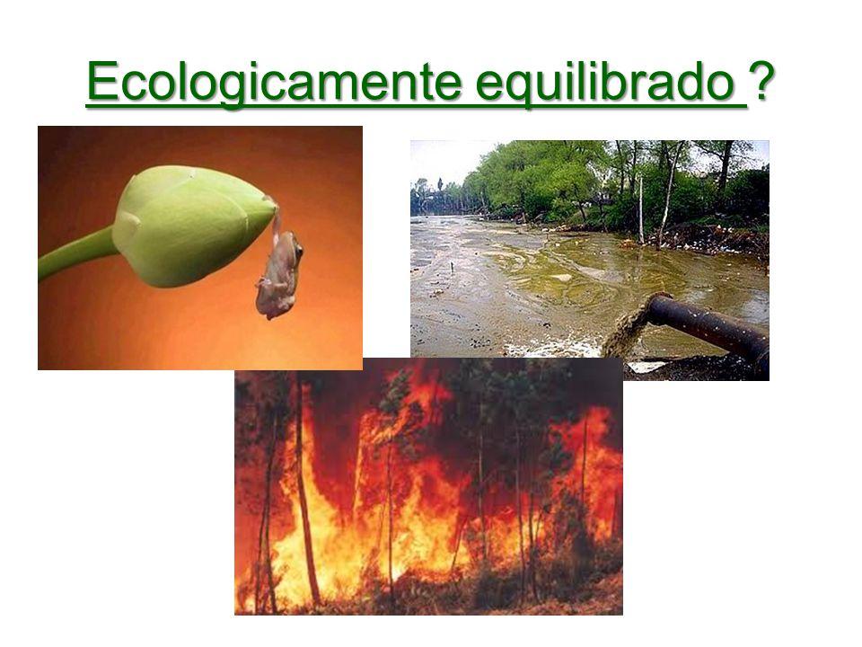 Ecologicamente equilibrado ?
