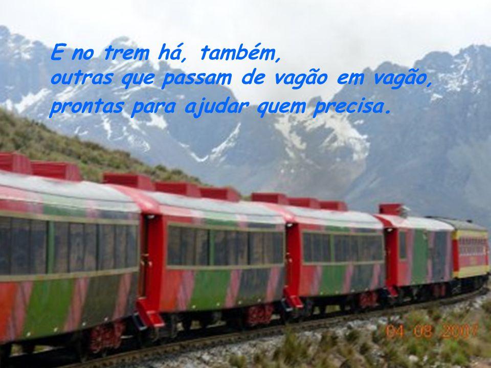 Outras fazem a viagem experimentando somente tristezas. Muitas pessoas tomam esse trem a passeio.