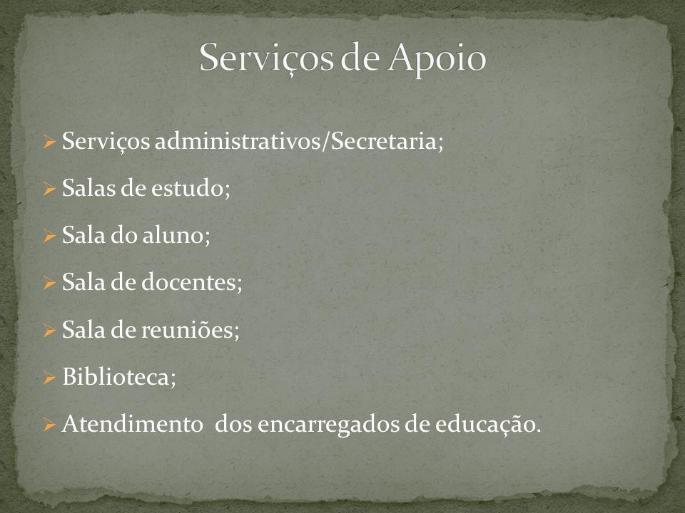  Serviços administrativos/Secretaria;  Salas de estudo;  Sala do aluno;  Sala de docentes;  Sala de reuniões;  Biblioteca;  Atendimento dos encarregados de educação.