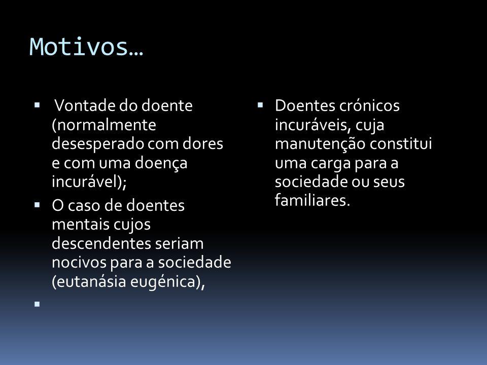 Portugal e a Eutanásia…  A Eutanásia, em Portugal é vista como um tema tabu do qual as pessoas no geral não gostam de falar…