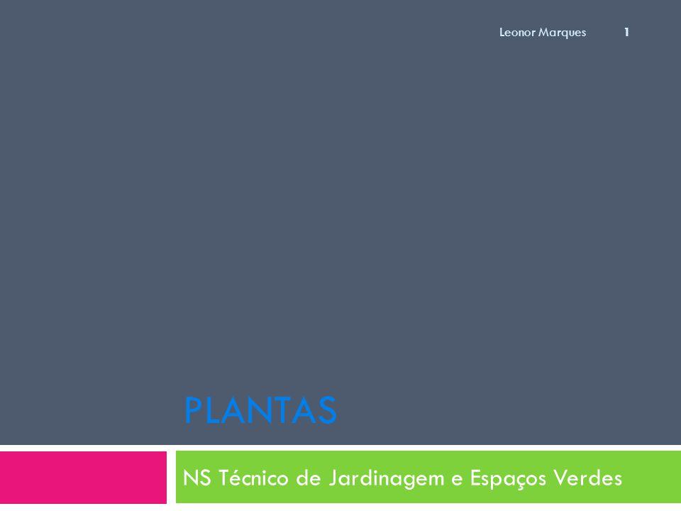 PLANTAS NS Técnico de Jardinagem e Espaços Verdes 1 Leonor Marques