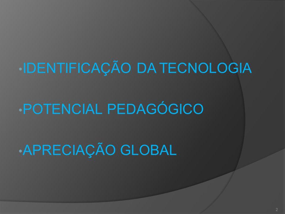 IDENTIFICAÇÃO DA TECNOLOGIA POTENCIAL PEDAGÓGICO APRECIAÇÃO GLOBAL 2