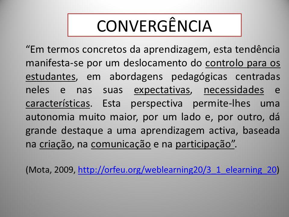 16 Em termos concretos da aprendizagem, esta tendência manifesta-se por um deslocamento do controlo para os estudantes, em abordagens pedagógicas centradas neles e nas suas expectativas, necessidades e características.