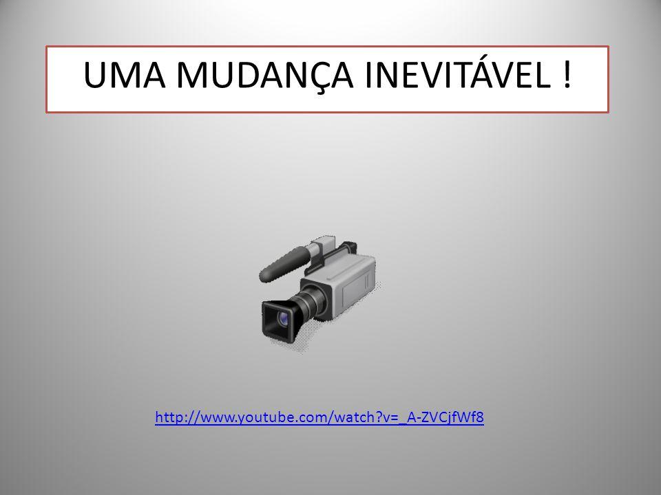 2 UMA MUDANÇA INEVITÁVEL ! http://www.youtube.com/watch?v=_A-ZVCjfWf8