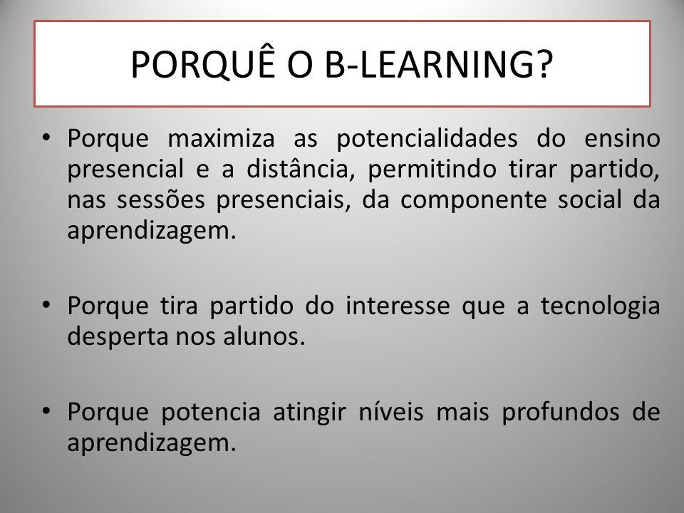 Porque maximiza as potencialidades do ensino presencial e a distância, permitindo tirar partido, nas sessões presenciais, da componente social da aprendizagem.