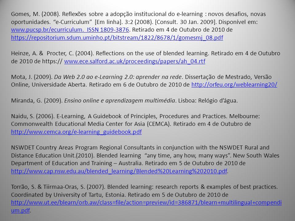 """45 Gomes, M. (2008). Reflexões sobre a adopção institucional do e-learning : novos desafios, novas oportunidades. """"e-Curriculum"""" [Em linha]. 3:2 (2008"""
