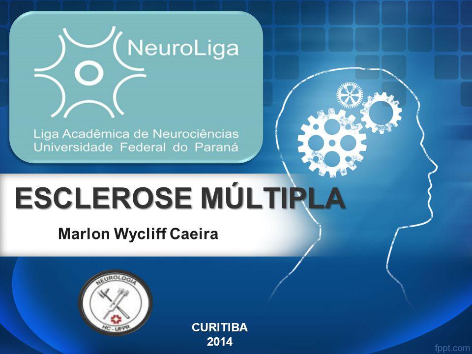 ESCLEROSE MÚLTIPLA Marlon Wycliff Caeira CURITIBA2014
