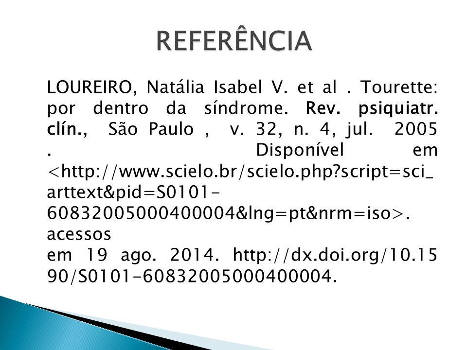 LOUREIRO, Natália Isabel V.et al. Tourette: por dentro da síndrome.