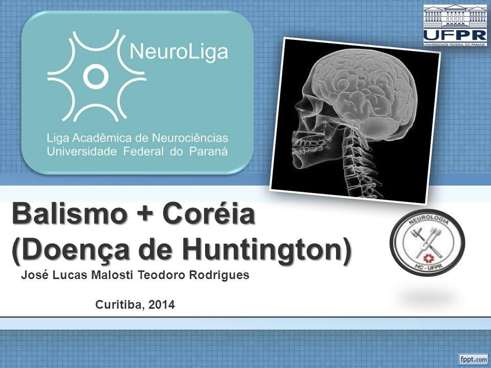 TRATAMENTO E PROGNÓSTICO Coréia –Neurolépticos típicos (Evidência 2C) Haloperidol Flufenazina –Sedação –Parkisonismo