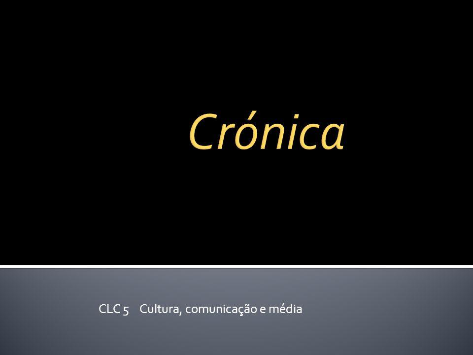 Preenchimento de espaços: A principal função da crónica não consiste em informar.
