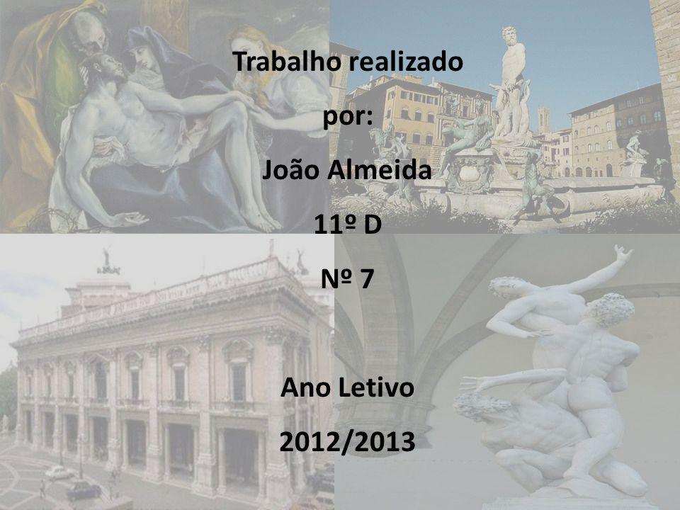 Trabalho realizado por: João Almeida 11º D Nº 7 Ano Letivo 2012/2013