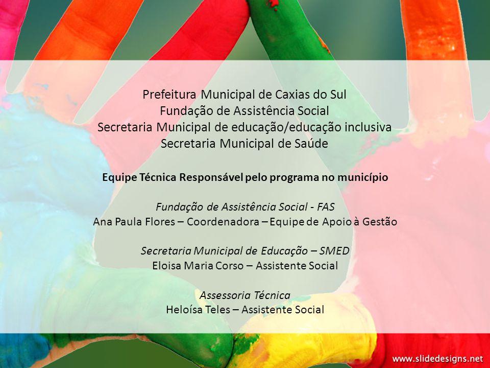 Prefeitura Municipal de Caxias do Sul Fundação de Assistência Social Secretaria Municipal de educação/educação inclusiva Secretaria Municipal de Saúde