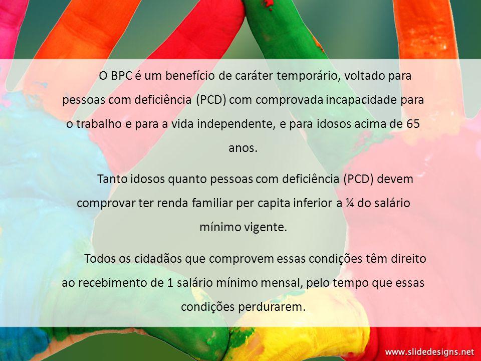 O BPC é um benefício de caráter temporário, voltado para pessoas com deficiência (PCD) com comprovada incapacidade para o trabalho e para a vida indep