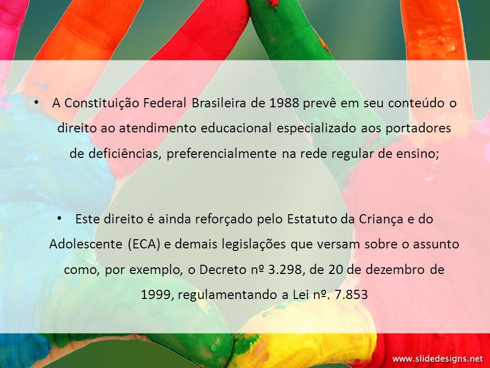 A Constituição Federal Brasileira de 1988 prevê em seu conteúdo o direito ao atendimento educacional especializado aos portadores de deficiências, pre
