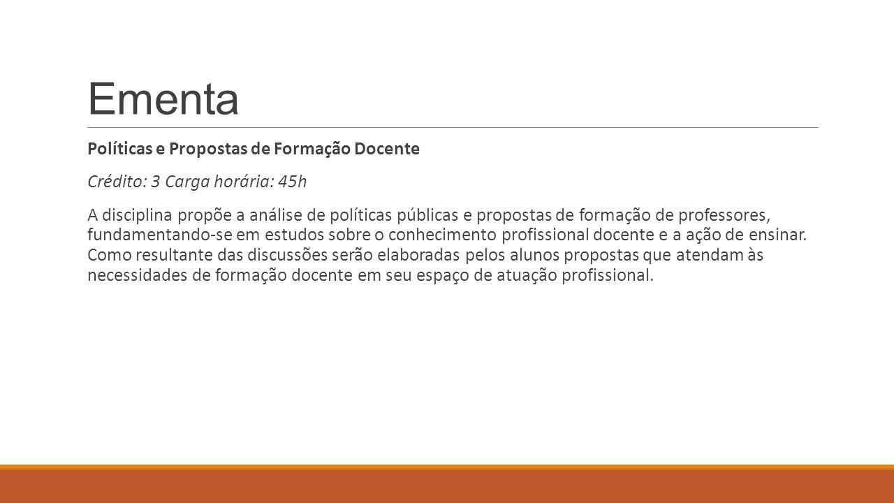 Políticas e propostas de formação docente DIACONTEÚDORESPONSÁVEL 29/07 05/08 Histórico e contextualização da formação docente no Brasil: da LDB/96 aos dias atuais SUZANA 12/08 19/08 Tendências na formação de professores: políticas internacionais e nacionais MARCIA 26/08 02/09 09/09 Apresentação de seminários: - PIBID - PARFOR - PROCAMPO - EFAP -SOBRAL - PROGRAMAS DE APOIO AO INGRESSO PROFISSIONAL VIRGÍNIA 16/09 23/09 A organização de processos de formaçãoTERESA 30/09 07/10 Apresentação dos projetosSUZANA, MARCIA, VIRGINIA E TERESA Professores responsáveis: Suzana, Marcia, Virginia, Teresa