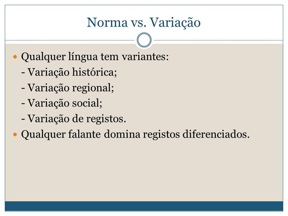 O papel da norma Língua é veículo de integração social.