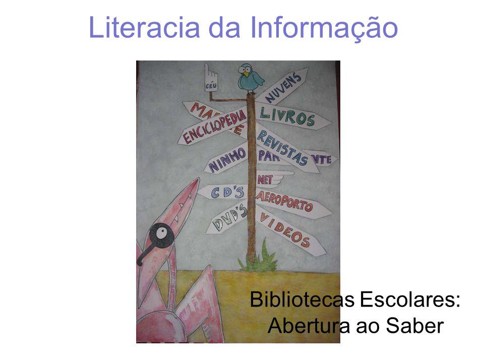 Literacia da Informação Bibliotecas Escolares: Abertura ao Saber