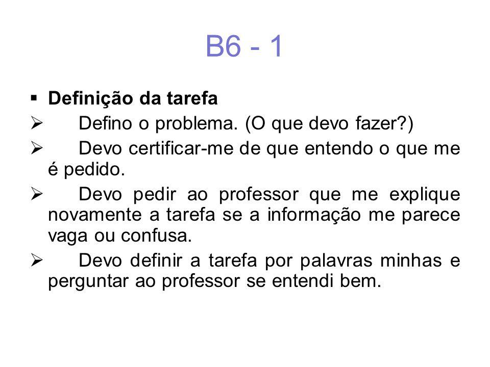 B6 - 1  Definição da tarefa  Defino o problema.