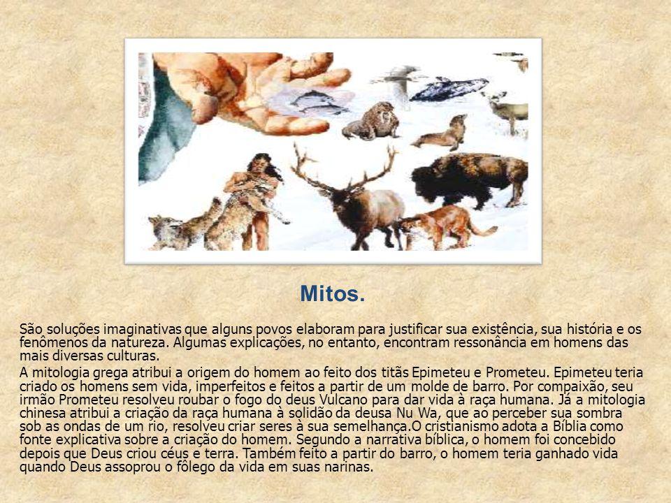 Mitos. São soluções imaginativas que alguns povos elaboram para justificar sua existência, sua história e os fenômenos da natureza. Algumas explicaçõe