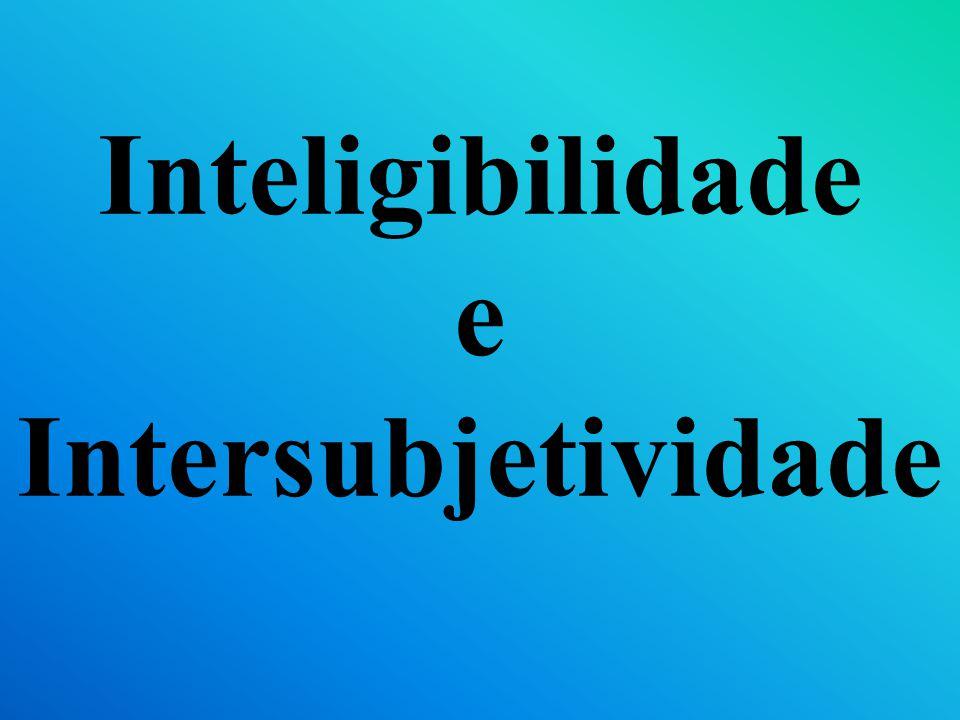 Inteligibilidade e Intersubjetividade