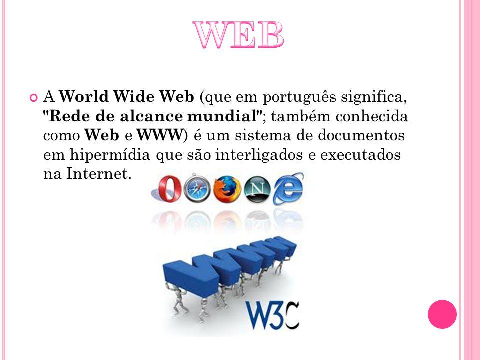 A World Wide Web (que em português significa,