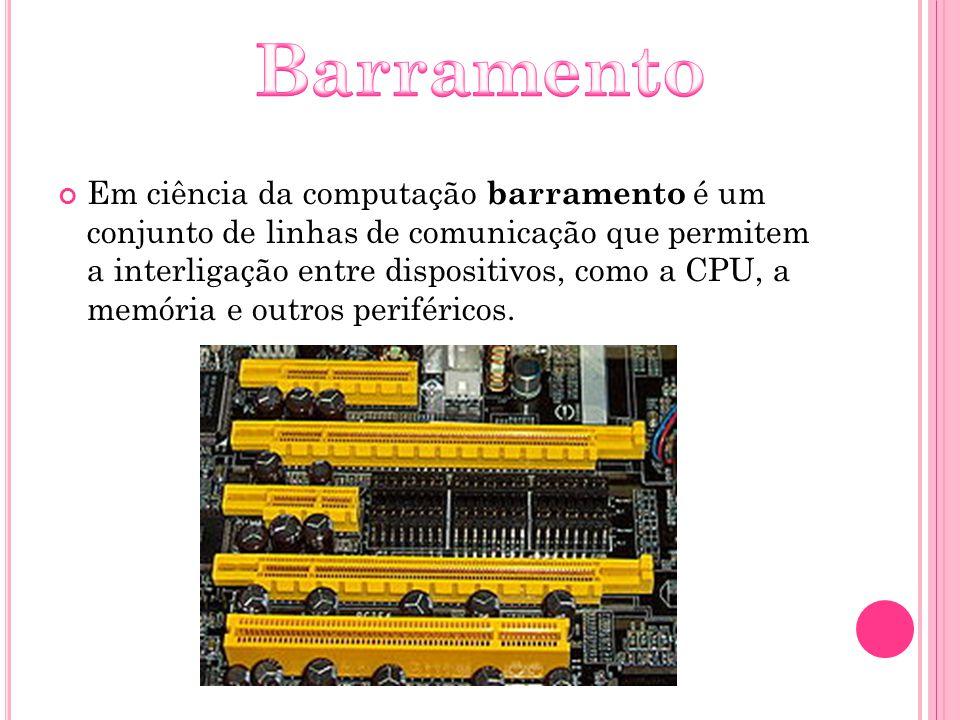Em ciência da computação barramento é um conjunto de linhas de comunicação que permitem a interligação entre dispositivos, como a CPU, a memória e out