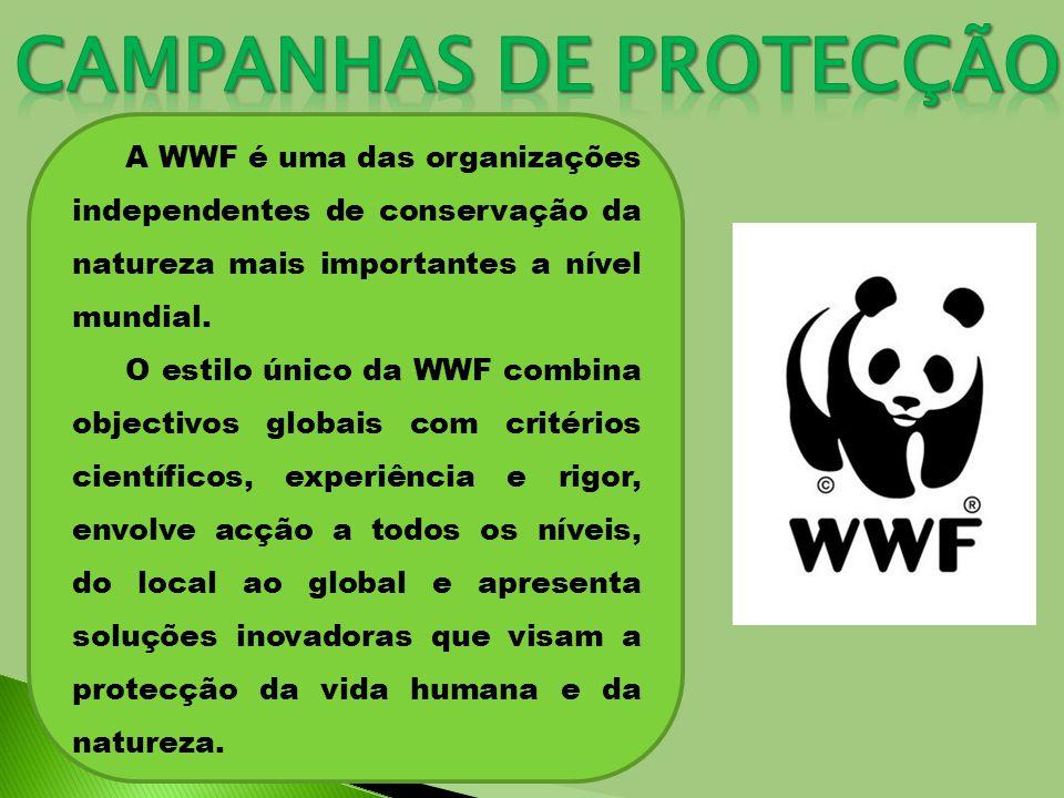 A WWF é uma das organizações independentes de conservação da natureza mais importantes a nível mundial.
