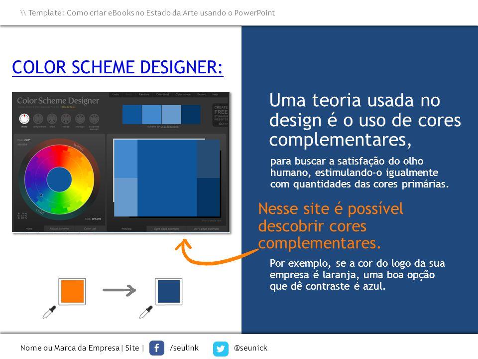 Nome ou Marca da Empresa  Site   /seulink @seunick \\ Template: Como criar eBooks no Estado da Arte usando o PowerPoint Por exemplo, se a cor do logo