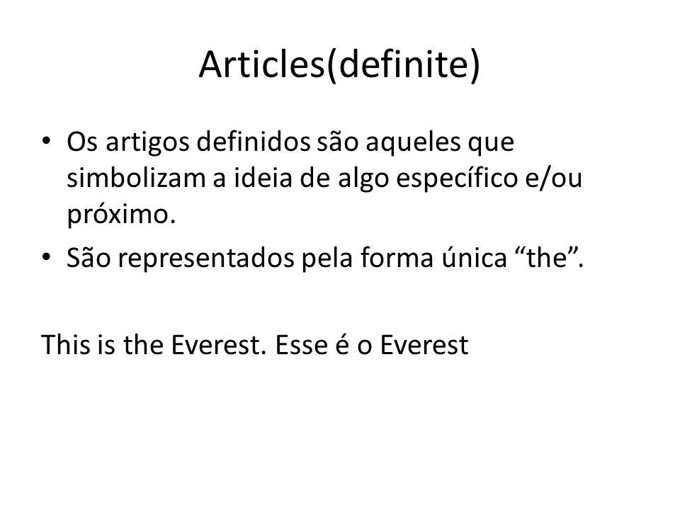 """Articles(definite) Os artigos definidos são aqueles que simbolizam a ideia de algo específico e/ou próximo. São representados pela forma única """"the""""."""