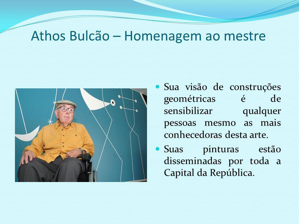 Vida e obras de Athos Bulcão Escolhemos as obras do grande mestre Athos Bulcão em nosso projeto ARTE-MÁTICA BRASÍLIA 2009, pois ele tem uma visão espa