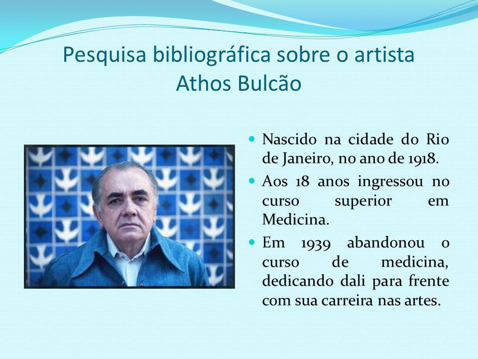 Pesquisa bibliográfica sobre o artista Athos Bulcão Nascido na cidade do Rio de Janeiro, no ano de 1918.
