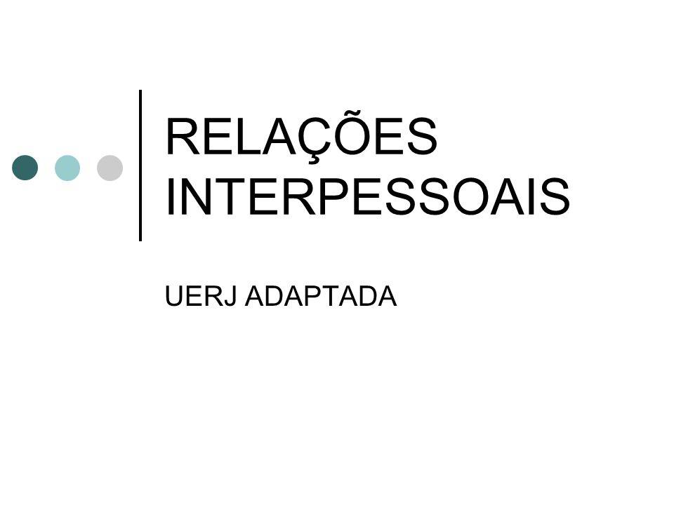 RELAÇÕES INTERPESSOAIS UERJ ADAPTADA
