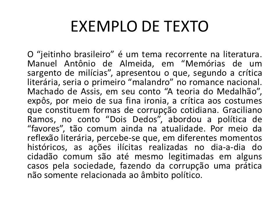 """EXEMPLO DE TEXTO O """"jeitinho brasileiro"""" é um tema recorrente na literatura. Manuel Antônio de Almeida, em """"Memórias de um sargento de milícias"""", apre"""