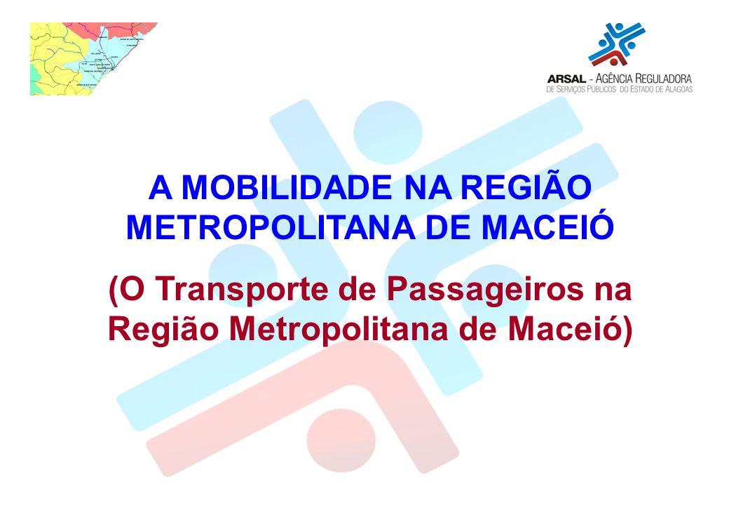 A MOBILIDADE NA REGIÃO METROPOLITANA DE MACEIÓ (O Transporte de Passageiros na Região Metropolitana de Maceió)