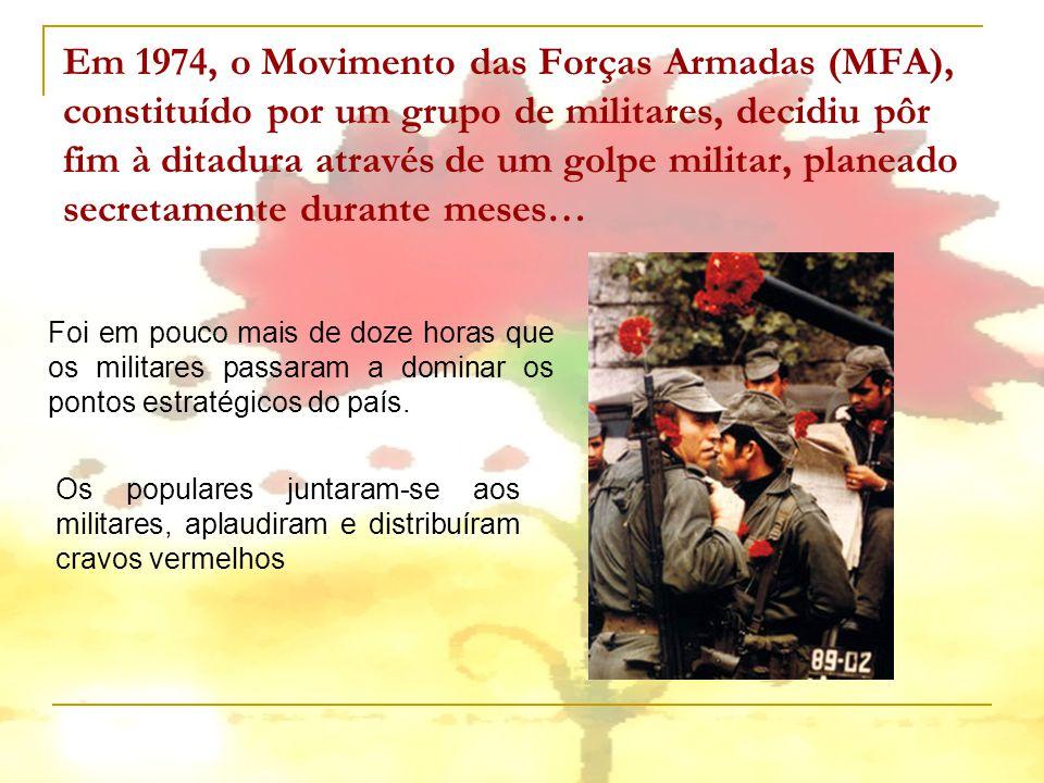 Em 1974, o Movimento das Forças Armadas (MFA), constituído por um grupo de militares, decidiu pôr fim à ditadura através de um golpe militar, planeado