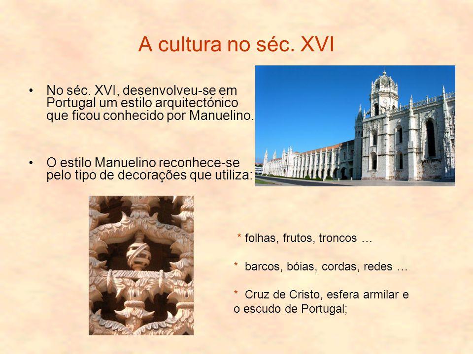 A cultura no séc.XVI No séc.