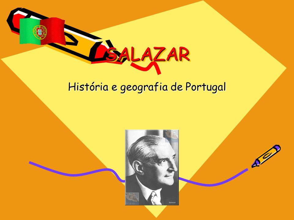 SALAZARSALAZAR História e geografia de Portugal
