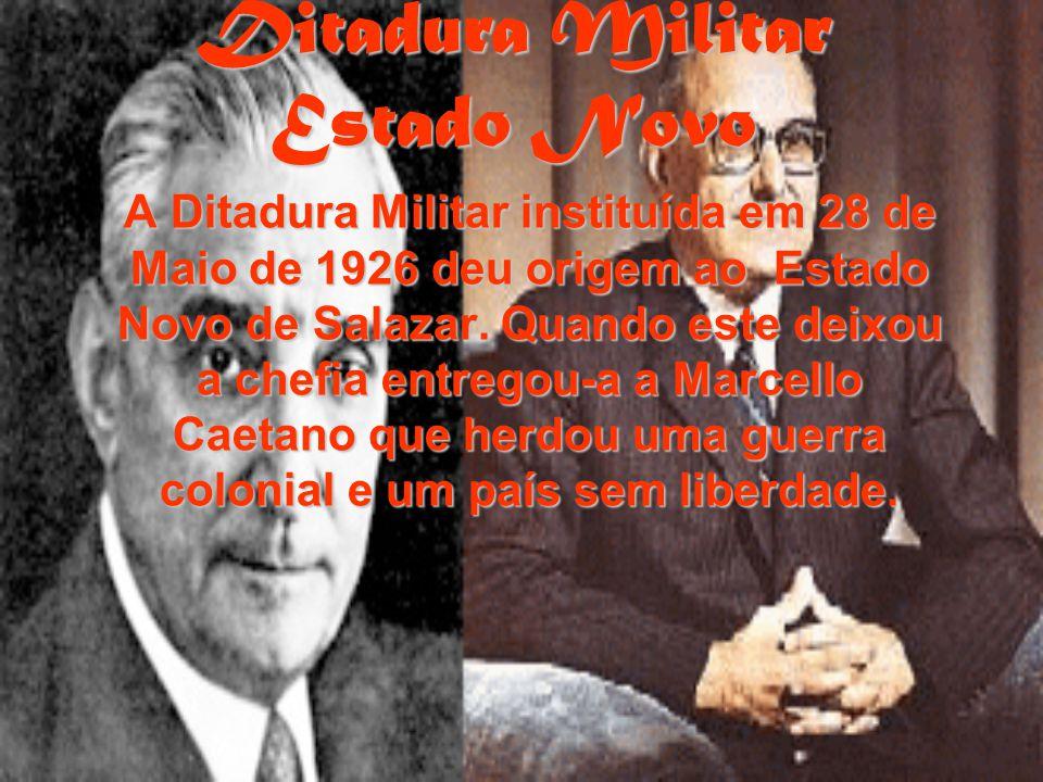 Ditadura Militar Estado Novo A Ditadura Militar instituída em 28 de Maio de 1926 deu origem ao Estado Novo de Salazar. Quando este deixou a chefia ent