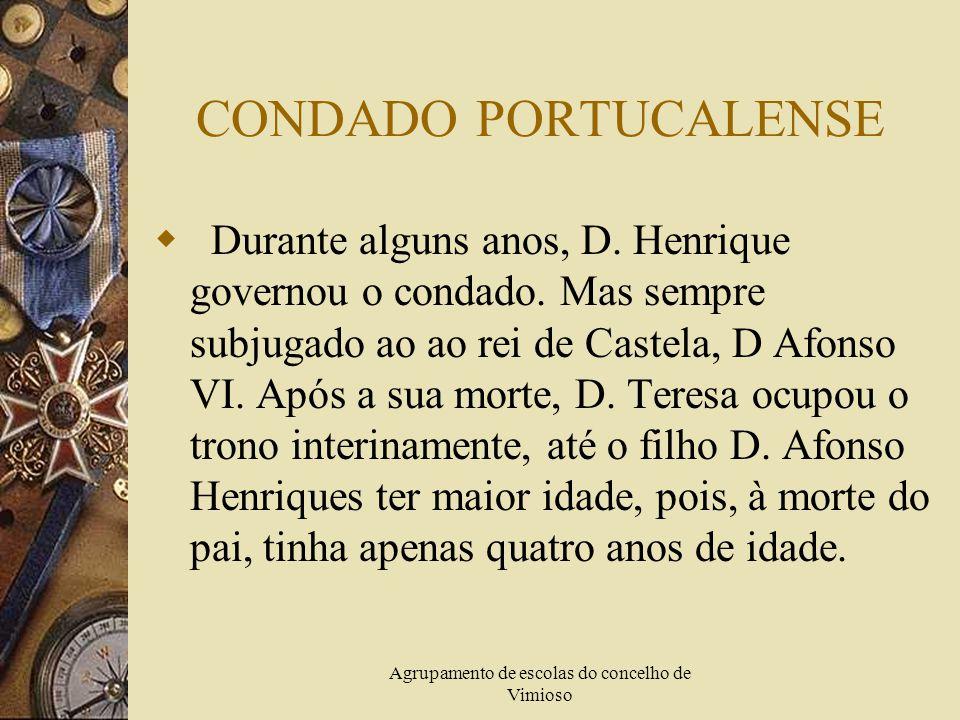 Agrupamento de escolas do concelho de Vimioso CONDADO PORTUCALENSE  Durante alguns anos, D.