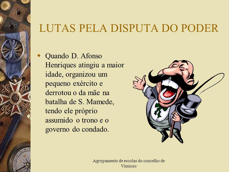 Agrupamento de escolas do concelho de Vimioso LUTAS PELA DISPUTA DO PODER  Quando D.