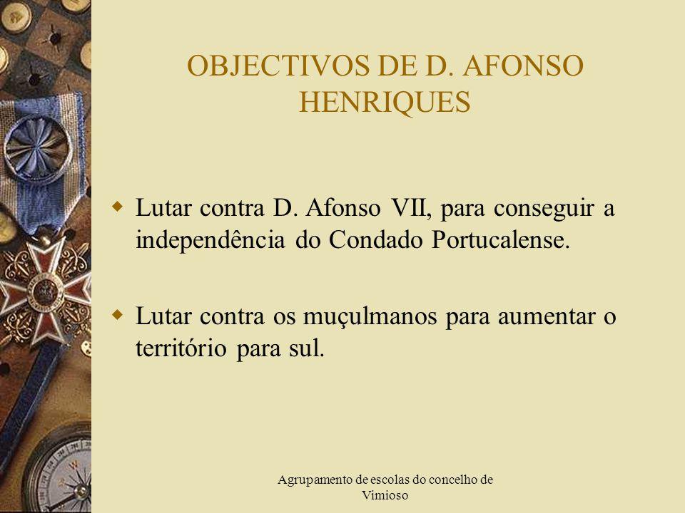 Agrupamento de escolas do concelho de Vimioso LUTAS PELA DISPUTA DO PODER  Quando D. Afonso Henriques atingiu a maior idade, organizou um pequeno exé