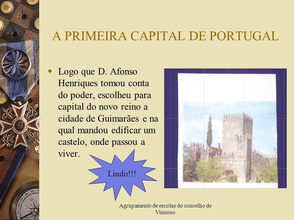 Agrupamento de escolas do concelho de Vimioso A PRIMEIRA CAPITAL DE PORTUGAL  Logo que D.