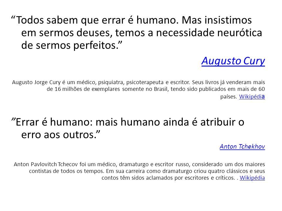 Todos sabem que errar é humano.