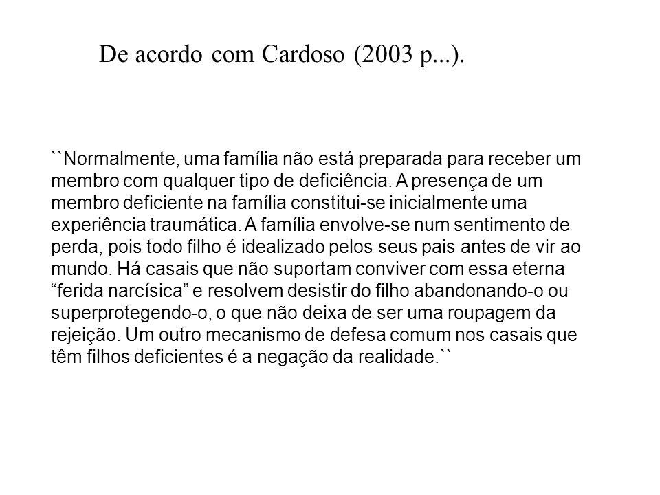 ``Normalmente, uma família não está preparada para receber um membro com qualquer tipo de deficiência.